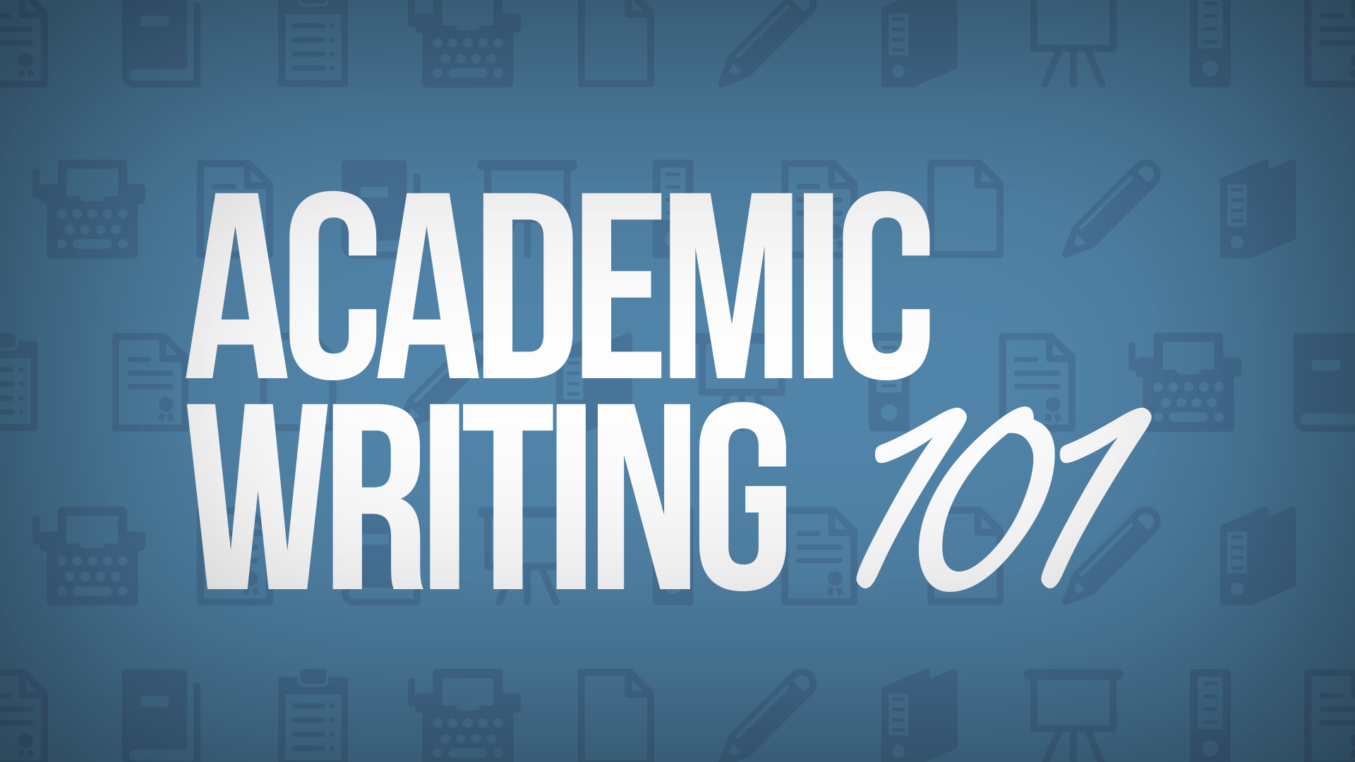 Academic Writing 101 AW101